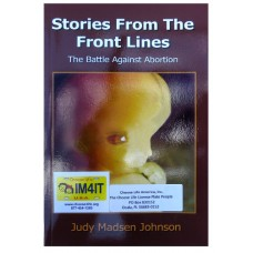 Stories From The Front Lines (The Battle Against Abortion)